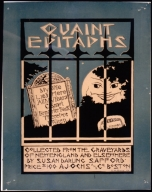 Quaint epitaphs : collected from graveyards of New England and elsewhere by Susan Darling Safford : price $1.00 A.J. Ochs and Co. Boston
