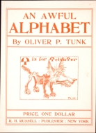 An awful alphabet : by Oliver P. Tunk : price one dollar, R.H. Russell Publisher, New York