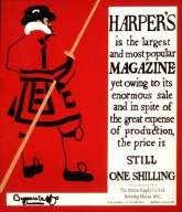 Harper's is the largest and most popular magazine yet owing to its enormous sale and in spite of the great expense of production, the price is still one shilling