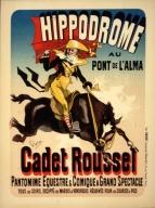 Hippodrome au Pont de L'Alma : Cadet Roussel,  pantomime equestre & comique a grand spectacle : tous les soirs, excepté les mardis & vendredis réservés pour les courses a pied