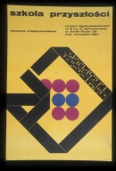 Szkola przyszlosci: wystawa miedzynarodowa, Liceum Ogolnoksztalcace im K Hoffmanowej, Ul Emilii Plater 29, maj-wrzesien1967