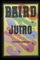 Jutro: Baird, J S Sito : Teatr Wielki
