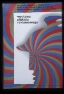 Wystawa plakatu reklamowego: Muzeum Plakatu w Wilanowie  grudzien1970-marzec 1971