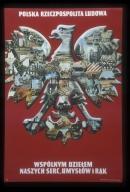 Poland Rzeczpospolita Ludowa: wspolnym dzielem naszych serc, umyslow i rak