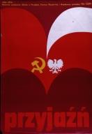 Przyjazn, 1945-1974: rocznica podpisania ukladu o przyjazni, pomocy wzajemnej i wspolpracy pomiedzy PRL-ZSRR