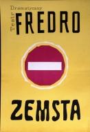 Fredo, Zemsta: Teatr Dramatyczny