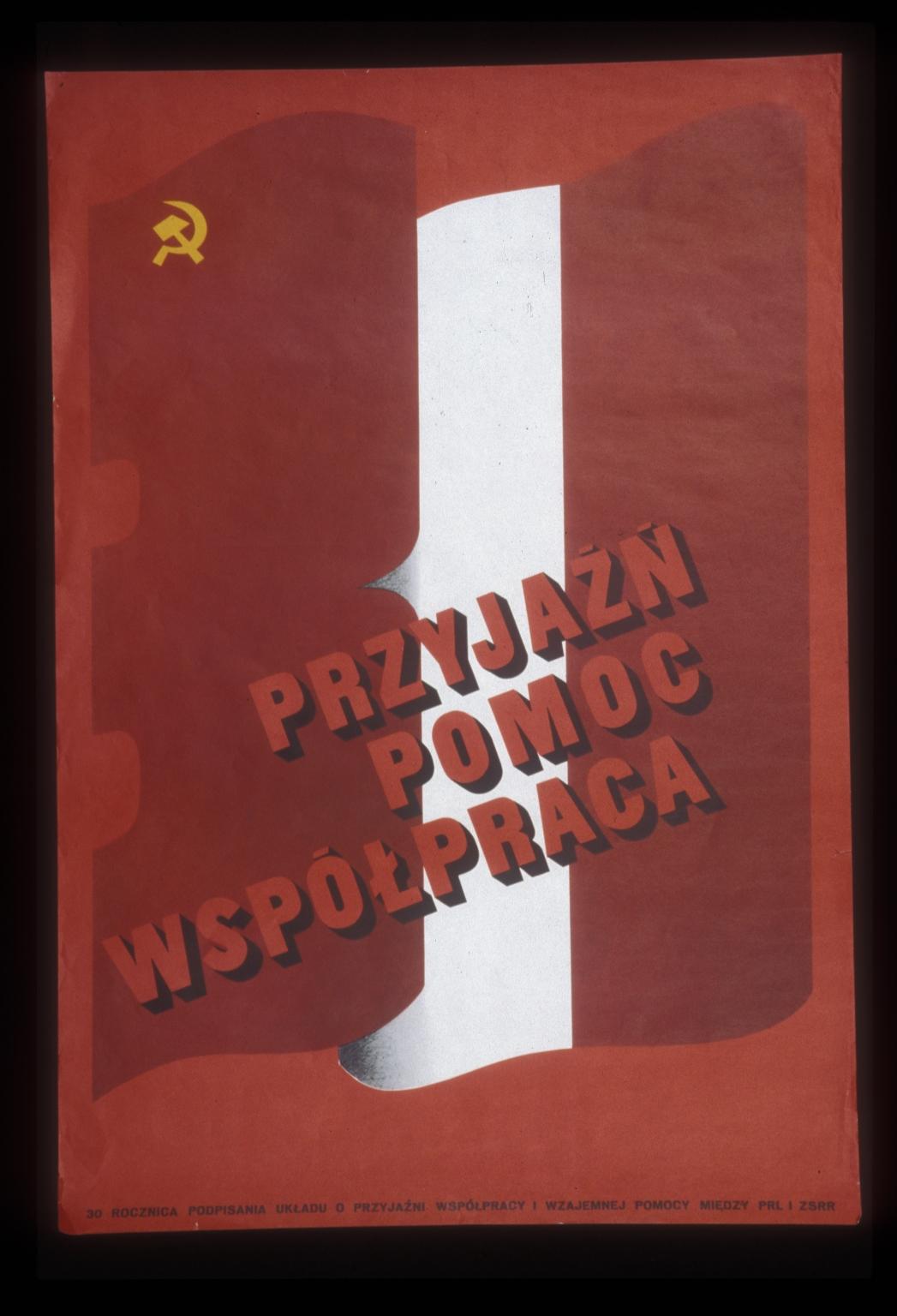 Przyjazn, pomoc, wspolpraca :: 30 rocznica podpisania ukladu o przyjazni, wspolpracy i wzajemnej pomocy miedzy PRL i ZSRR