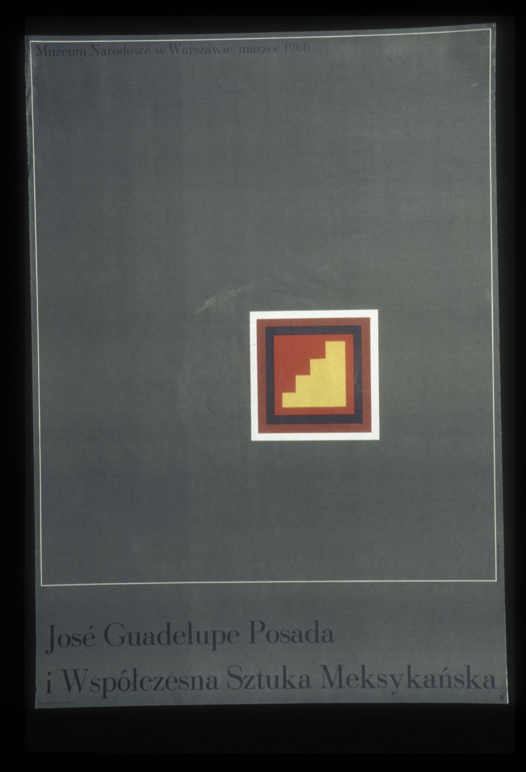 Jose Guadelupe (sic) Posada i wspolczesna sztuka meksykanska: Muzeum Narodowe w Warszawie, marzec 1966