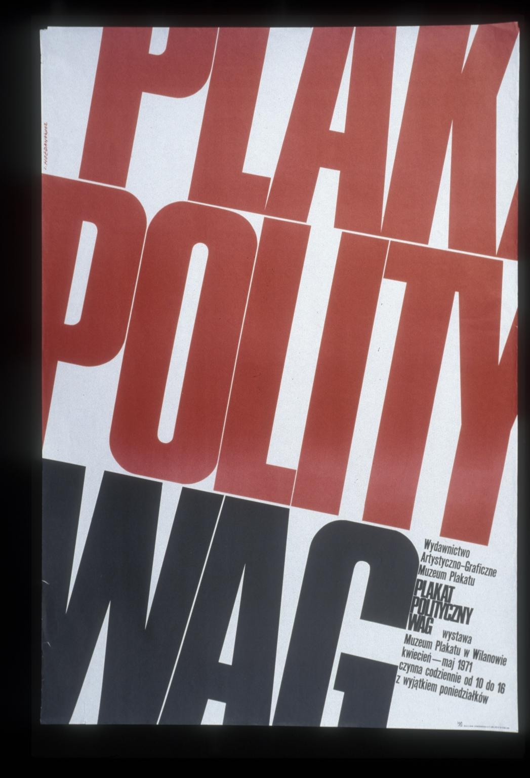 Plakat polityczny WAG: wystawa, Muzeum Plakatu w Wilanowie, kwiecien-maj 1971