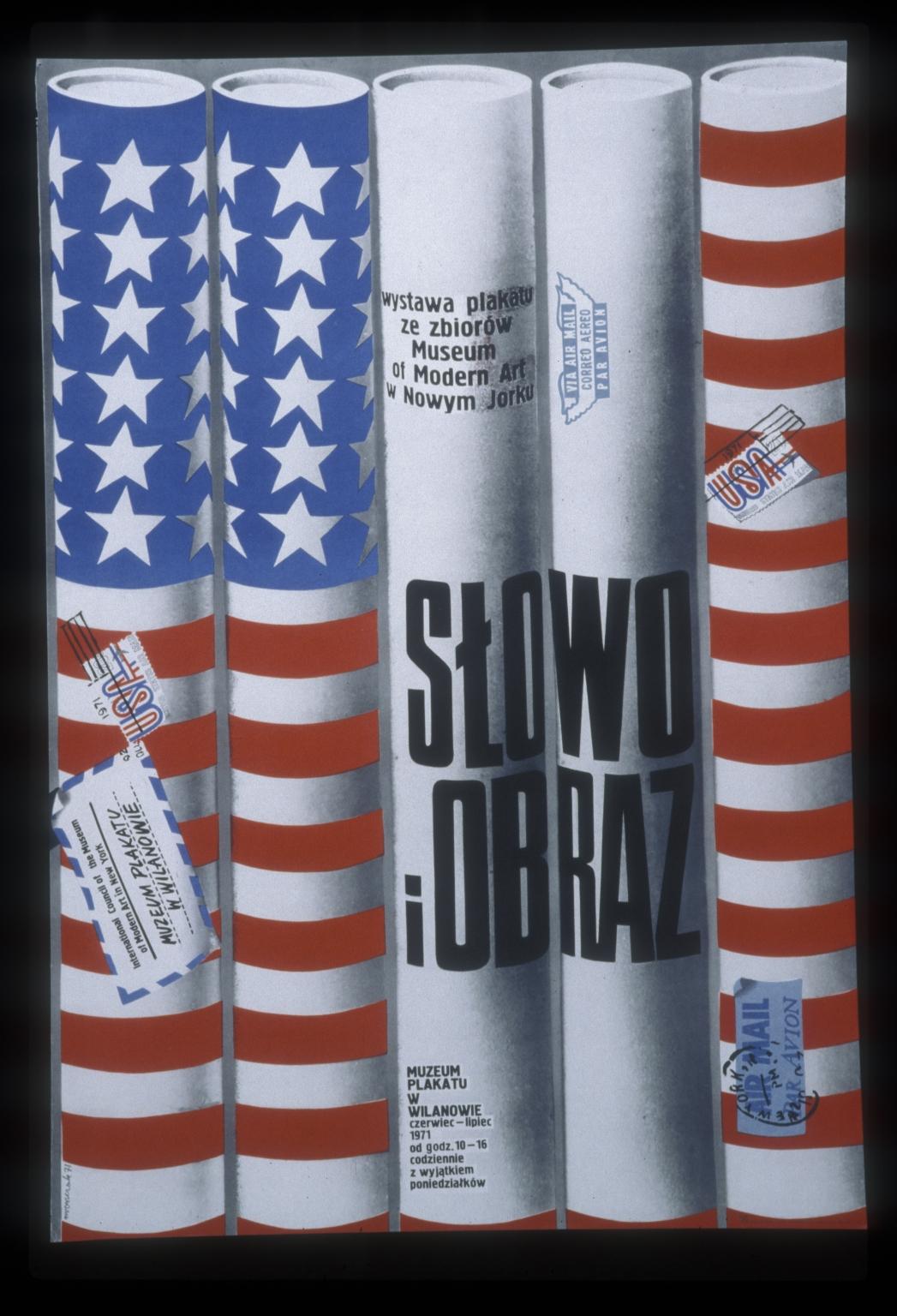 Slowo i obraz: wystawa plakatu ze zbiorow Museum of Modern Art w Nowym Jorku : Muzeum Plakatu w Wilanowie, czerwiec-lipiec 1971