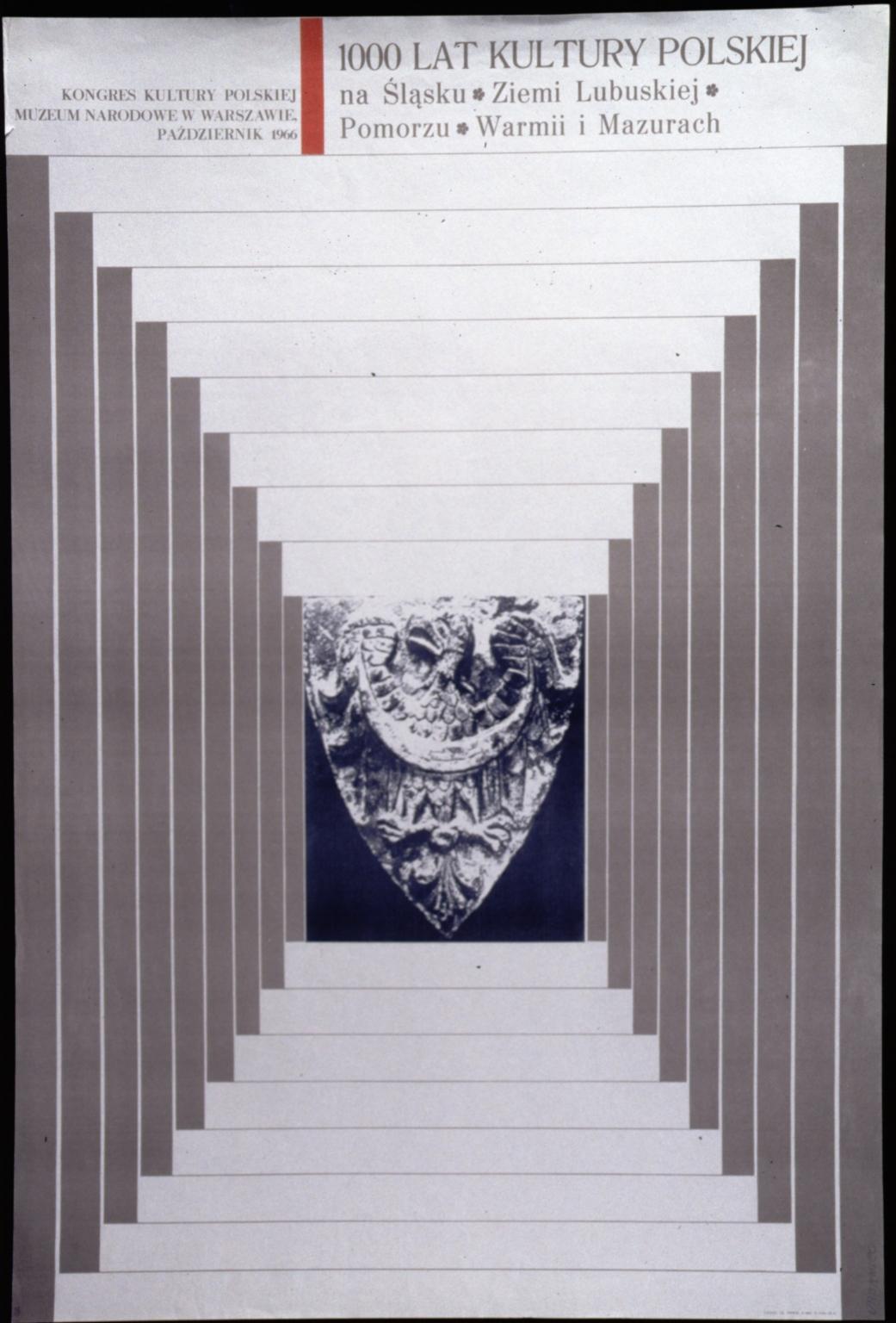 1000 lat Kultury Polskiej na Slasku, Ziemi Lubuskiej, Pomorzu, Warmii i Mazurach: Kongres Kultury Polskiej, Muzeum Narodowe w Warszawie : Pazdziernik 1966