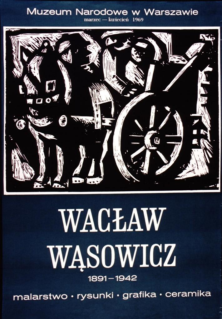 Walcław Wąsowicz : 1891-1942 : Malarstwo, rysunki, grafika, ceramika : Muzeum Narodowe w Warszawie, marzec-kwiecień, 1969