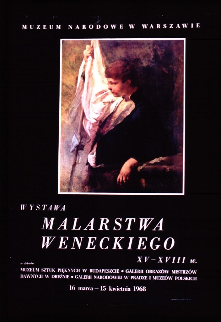 Malarstwa weneckeigo, XV-XVIII w. : ze zbiorów Muzeum Sztuk Pi̧eknych w Budapeszcie, Galerii Obrazów Mistrzów Dawnych w Dreżnie, Galerie Narodowej w Pradze i Muzeów Polskich, 16 Marca-15 Kwietnia 1968